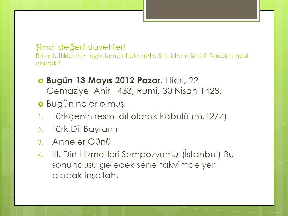 Türkçenin resmi dil olarak kabulü (m.1277) Türk Dil Bayramı