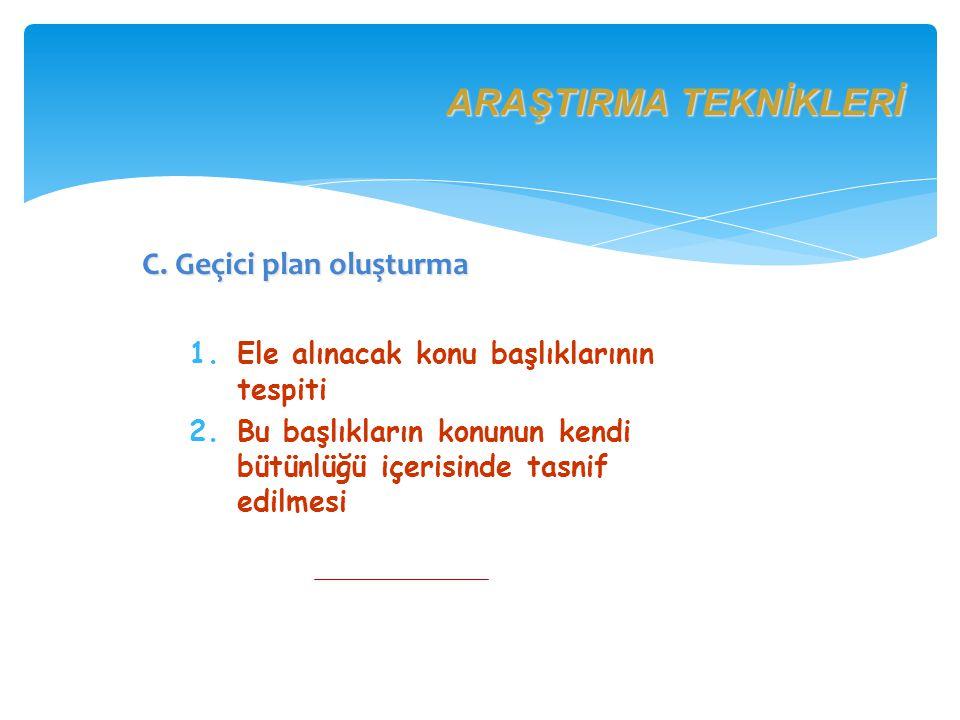 ARAŞTIRMA TEKNİKLERİ C. Geçici plan oluşturma