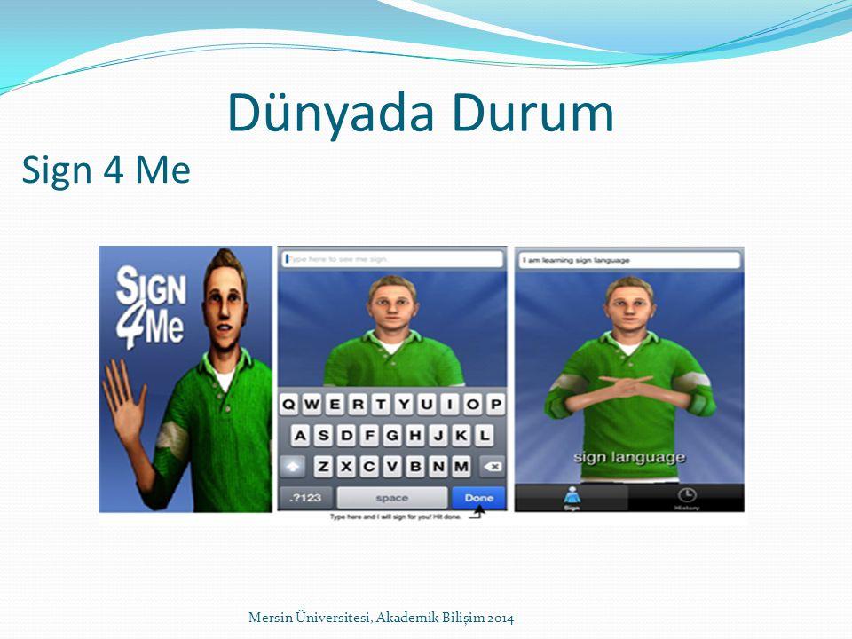 Dünyada Durum Sign 4 Me Mersin Üniversitesi, Akademik Bilişim 2014