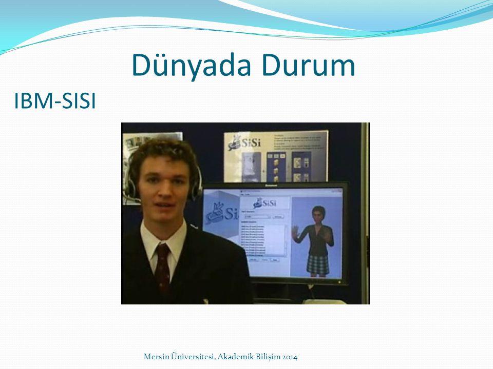 Dünyada Durum IBM-SISI Mersin Üniversitesi, Akademik Bilişim 2014