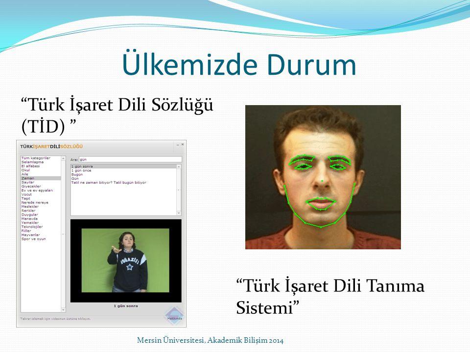 Ülkemizde Durum Türk İşaret Dili Sözlüğü (TİD)