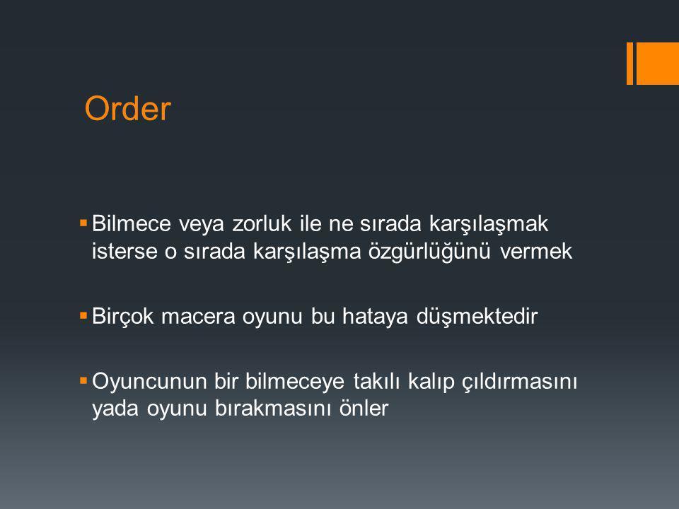 Order Bilmece veya zorluk ile ne sırada karşılaşmak isterse o sırada karşılaşma özgürlüğünü vermek.