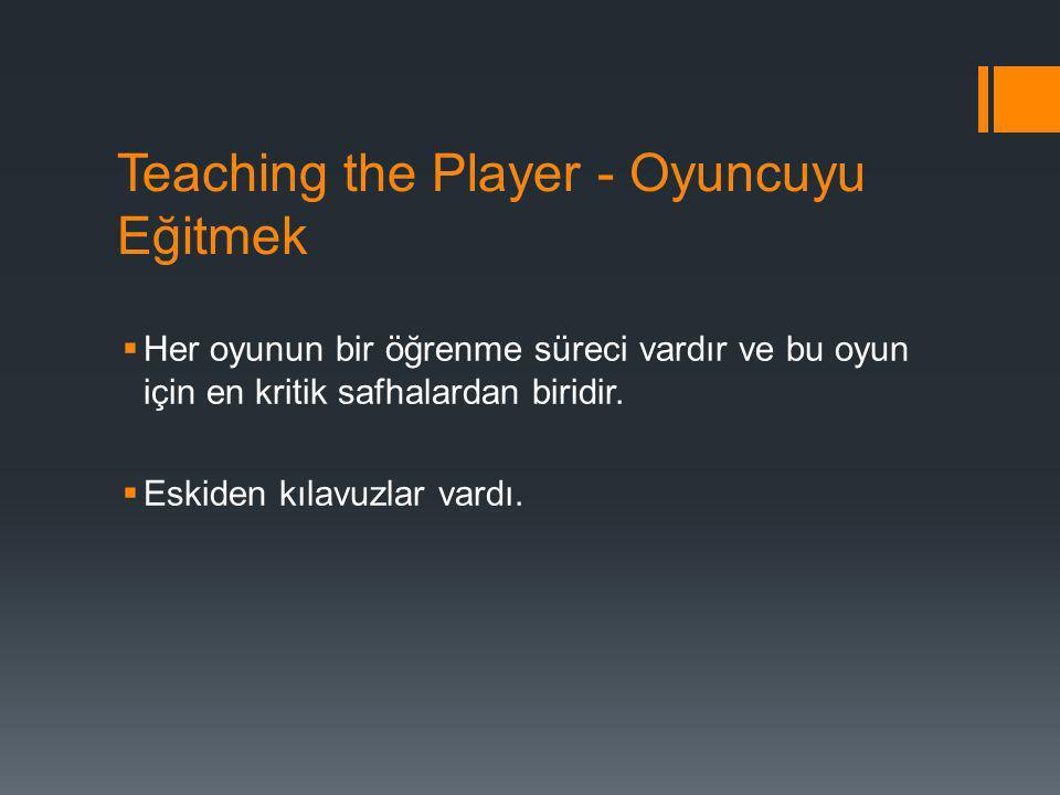 Teaching the Player - Oyuncuyu Eğitmek
