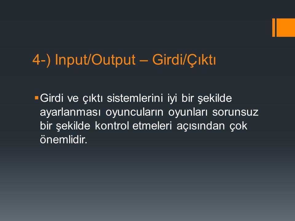 4-) Input/Output – Girdi/Çıktı