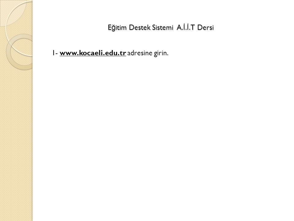 Eğitim Destek Sistemi A.İ.İ.T Dersi