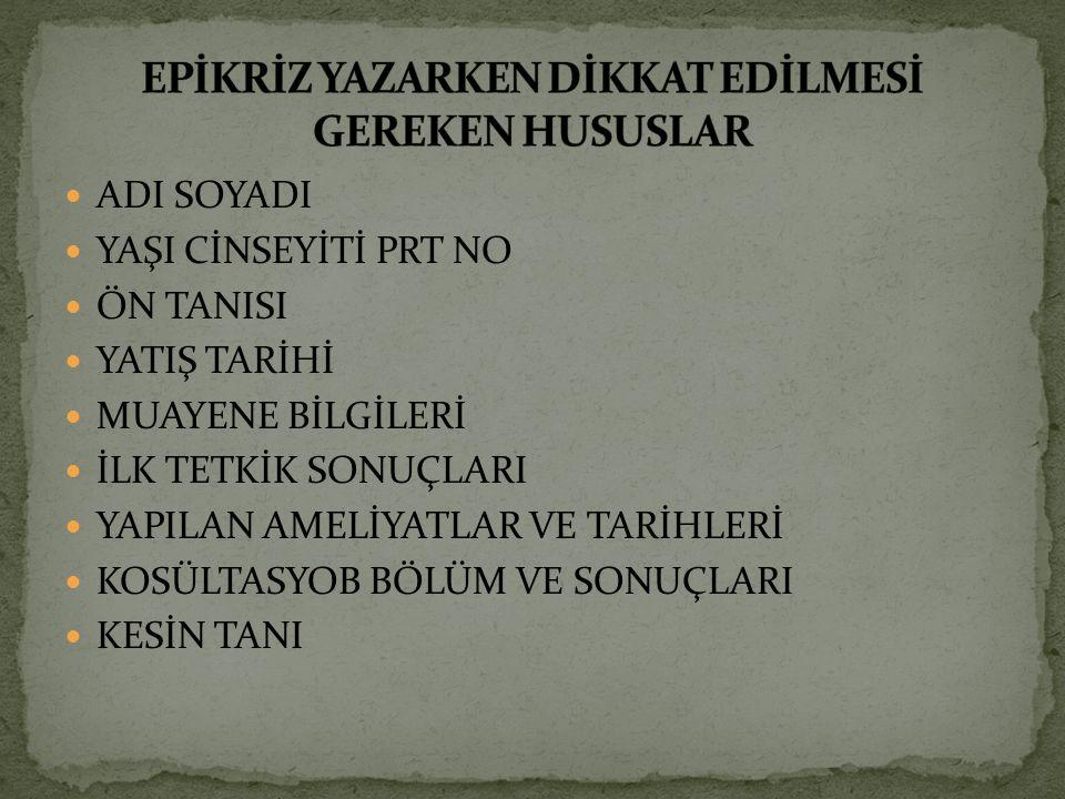 EPİKRİZ YAZARKEN DİKKAT EDİLMESİ GEREKEN HUSUSLAR