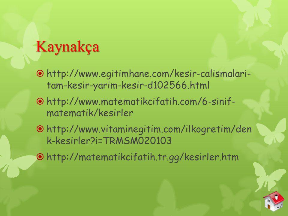 Kaynakça http://www.egitimhane.com/kesir-calismalari- tam-kesir-yarim-kesir-d102566.html.