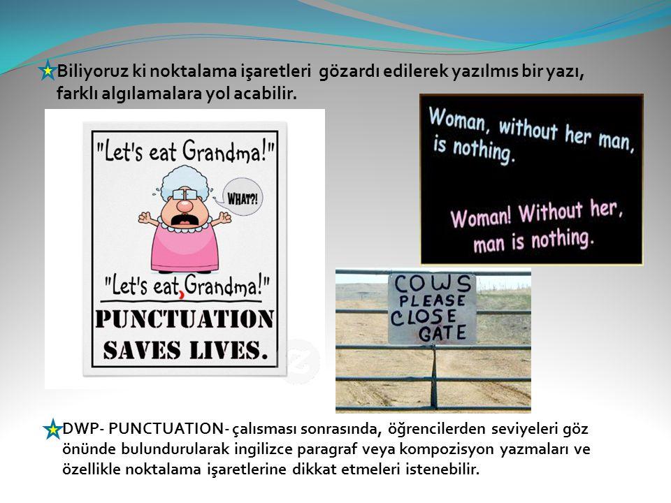Biliyoruz ki noktalama işaretleri gözardı edilerek yazılmıs bir yazı, farklı algılamalara yol acabilir.