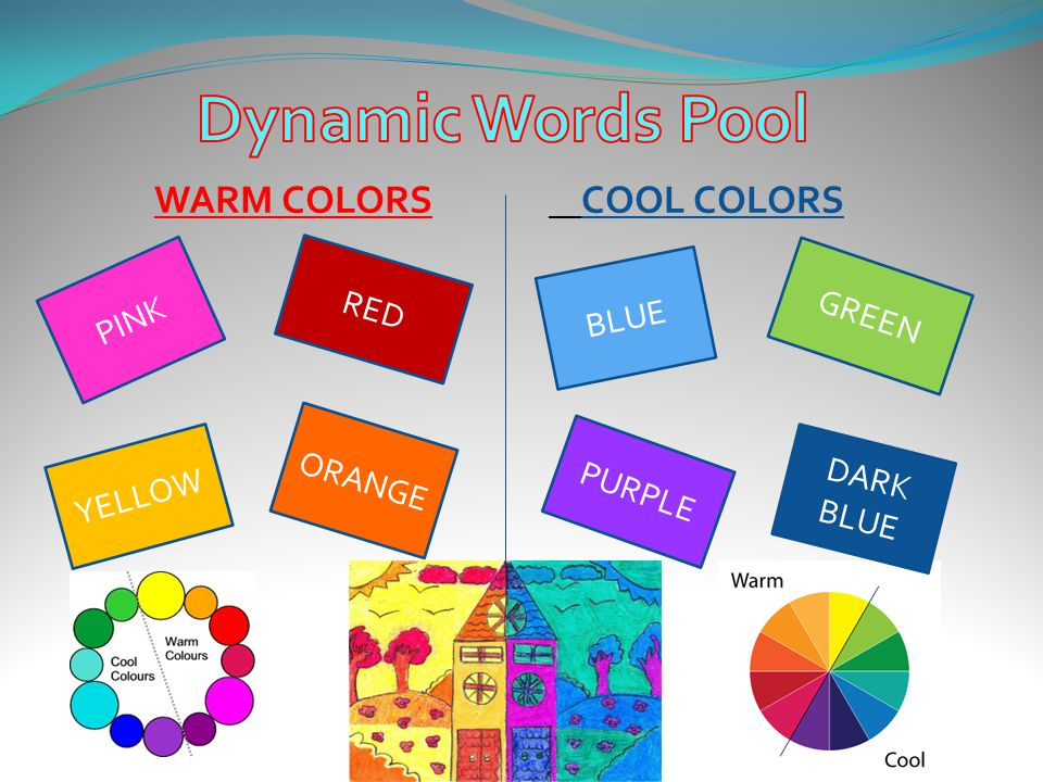 Dynamic Words Pool WARM COLORS COOL COLORS RED PINK GREEN BLUE ORANGE