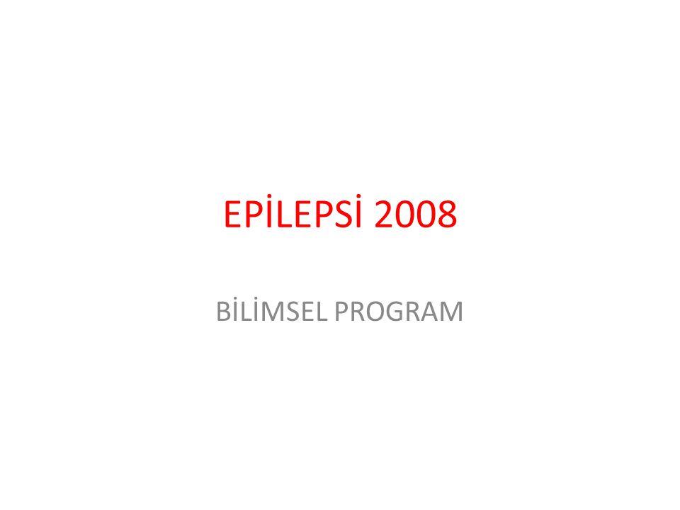 EPİLEPSİ 2008 BİLİMSEL PROGRAM