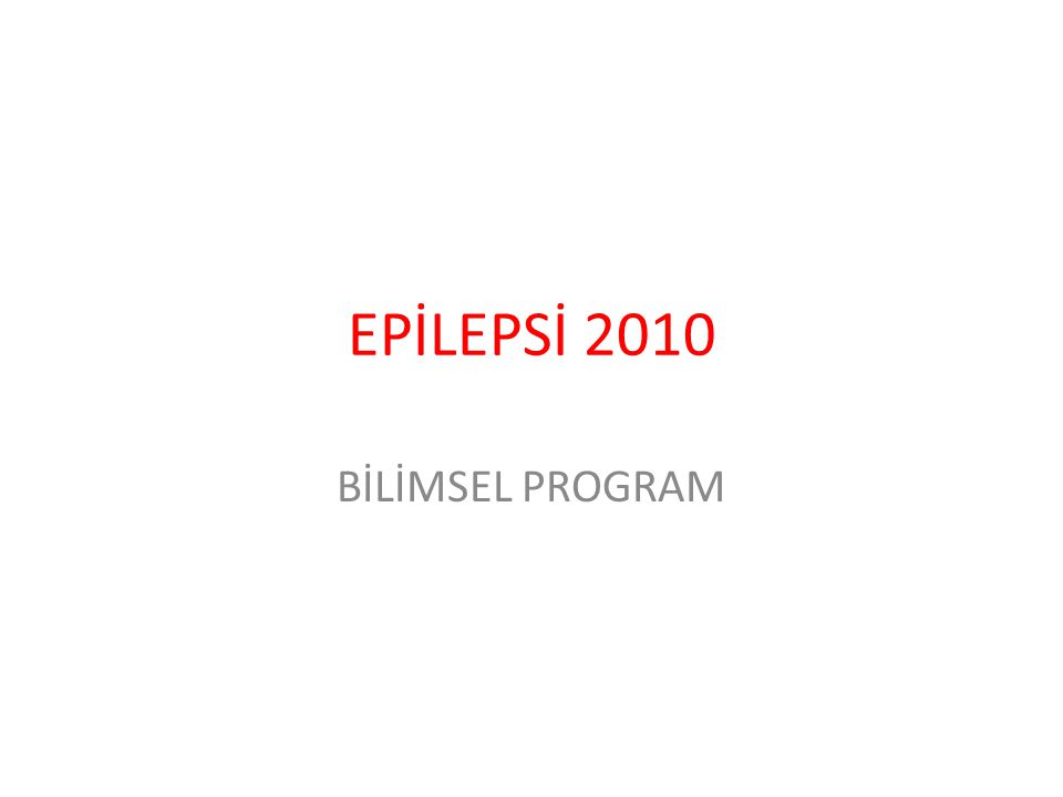 EPİLEPSİ 2010 BİLİMSEL PROGRAM