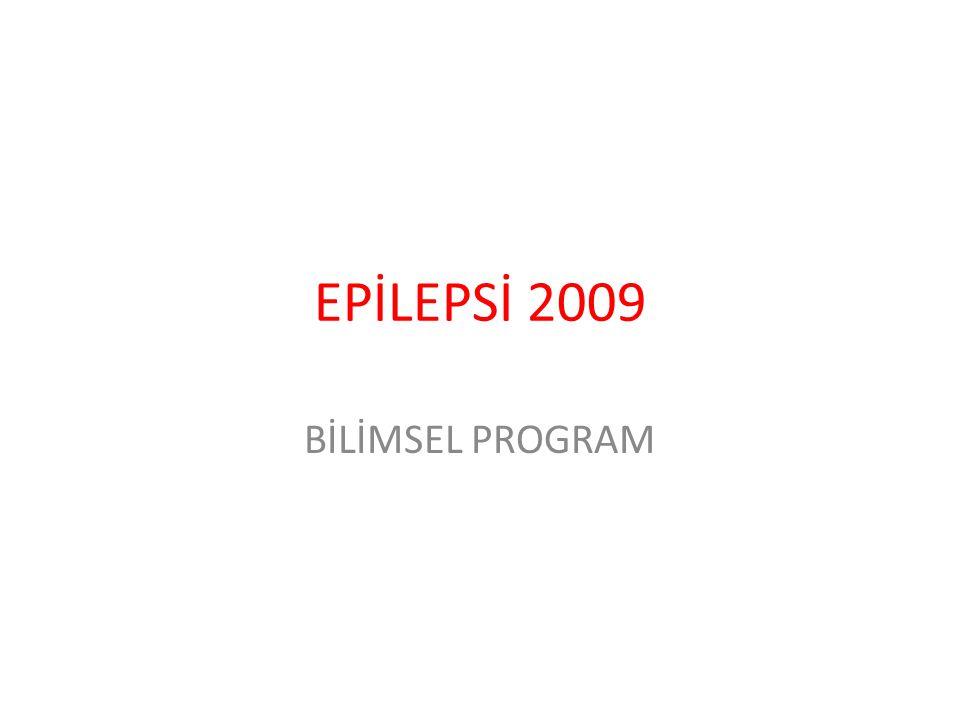 EPİLEPSİ 2009 BİLİMSEL PROGRAM