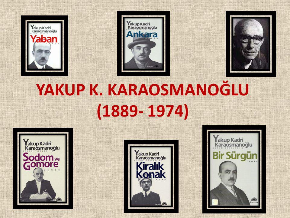 YAKUP K. KARAOSMANOĞLU (1889- 1974)