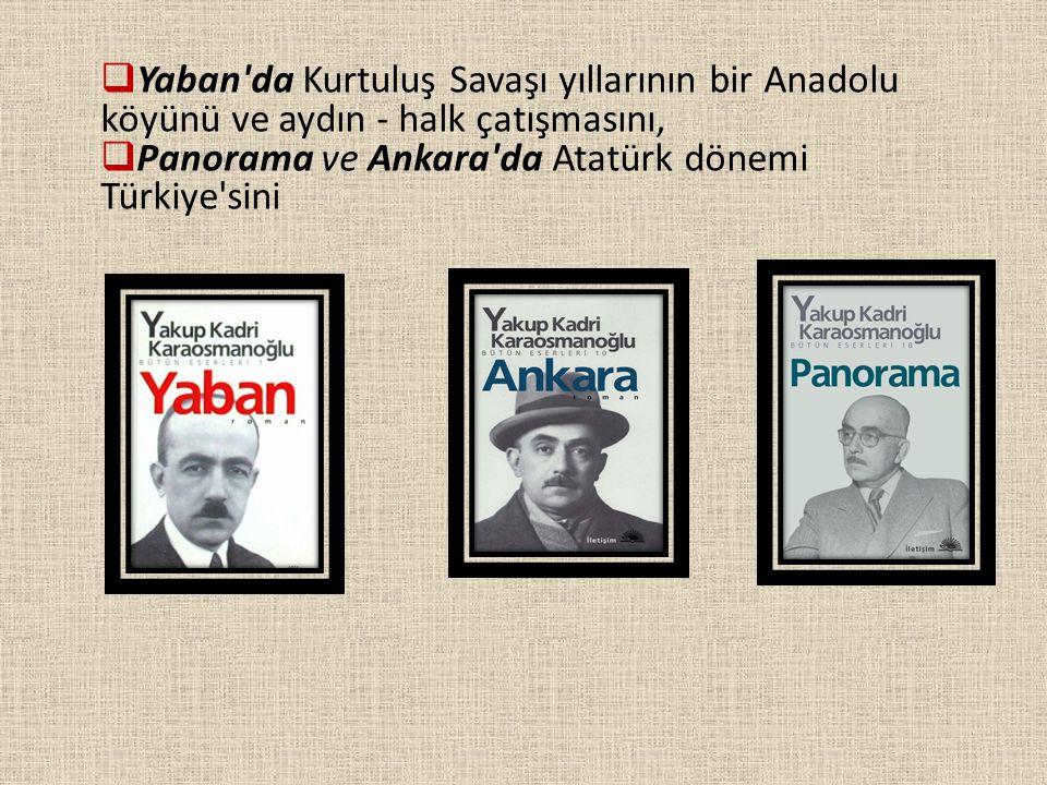 Yaban da Kurtuluş Savaşı yıllarının bir Anadolu köyünü ve aydın - halk çatışmasını,