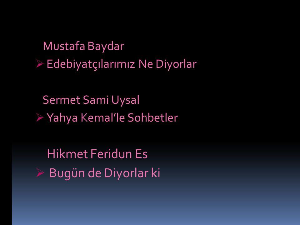 Bugün de Diyorlar ki Mustafa Baydar Edebiyatçılarımız Ne Diyorlar
