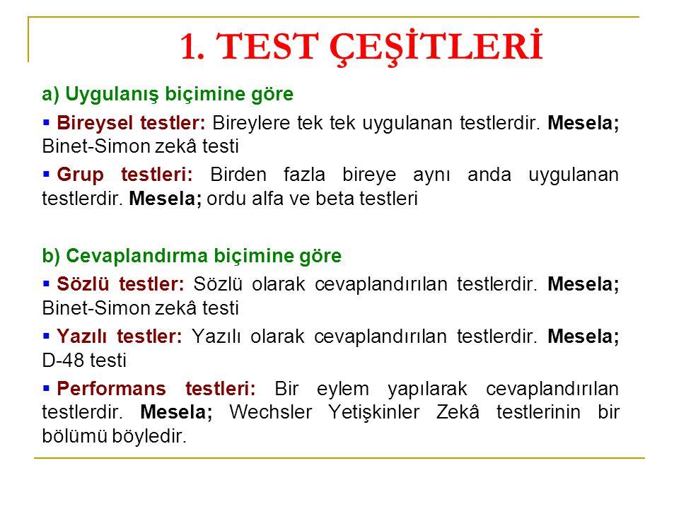 1. TEST ÇEŞİTLERİ a) Uygulanış biçimine göre