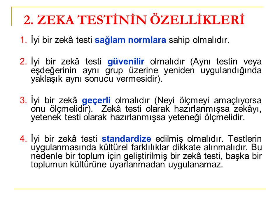 2. ZEKA TESTİNİN ÖZELLİKLERİ