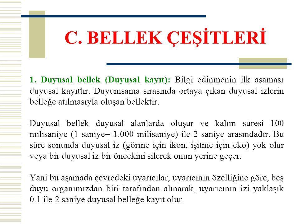 C. BELLEK ÇEŞİTLERİ