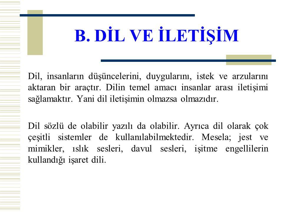 B. DİL VE İLETİŞİM