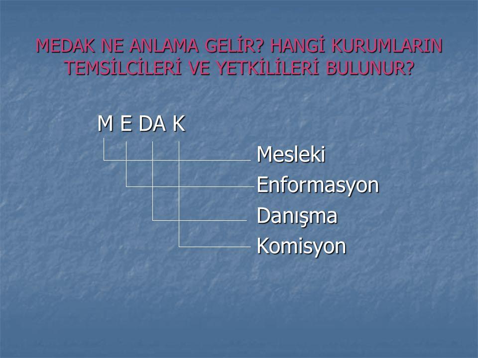 M E DA K Mesleki Enformasyon Danışma Komisyon
