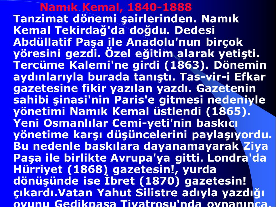 Namık Kemal, 1840-1888 Tanzimat dönemi şairlerinden