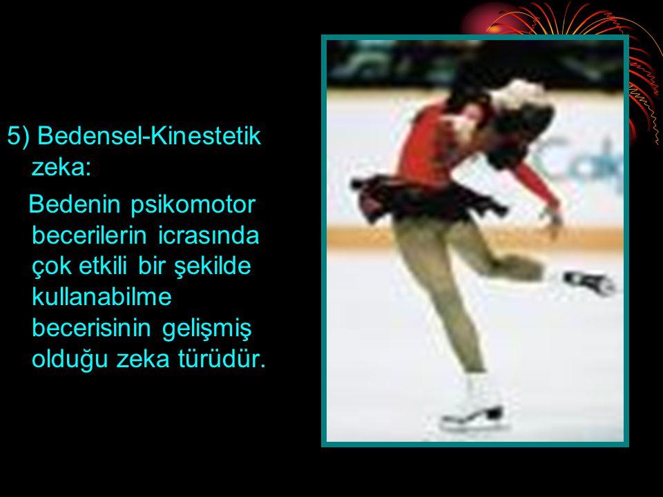 5) Bedensel-Kinestetik zeka:
