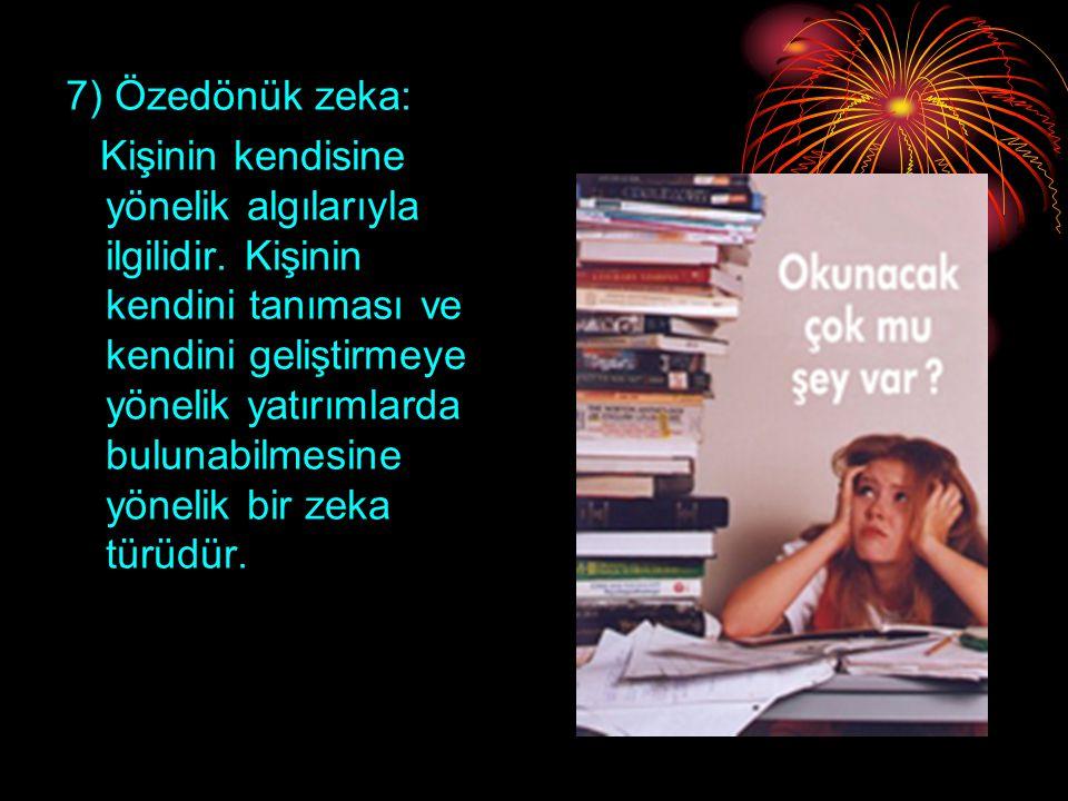 7) Özedönük zeka:
