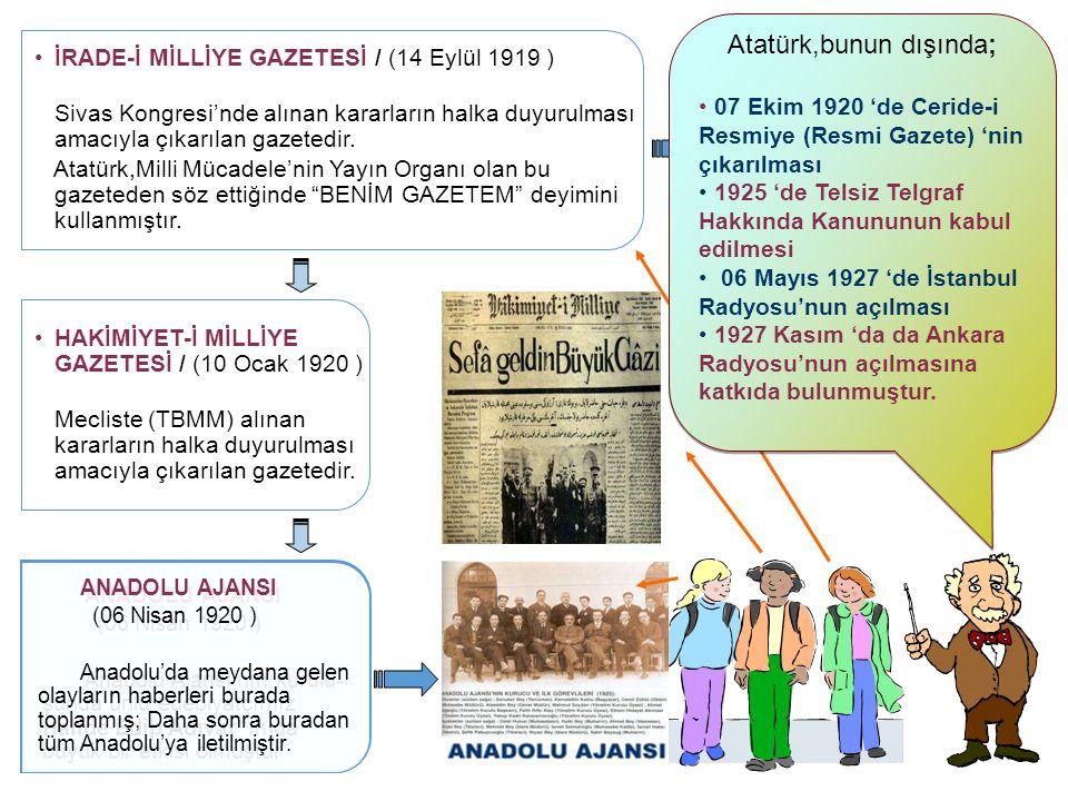 Atatürk,bunun dışında;