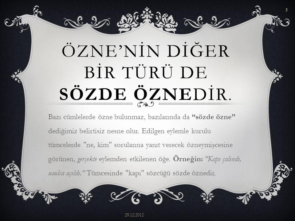 ÖZNE'NİN DİĞER BİR TÜRÜ DE SÖZDE ÖZNEDİR.