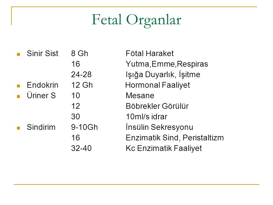 Fetal Organlar Sinir Sist 8 Gh Fötal Haraket 16 Yutma,Emme,Respiras