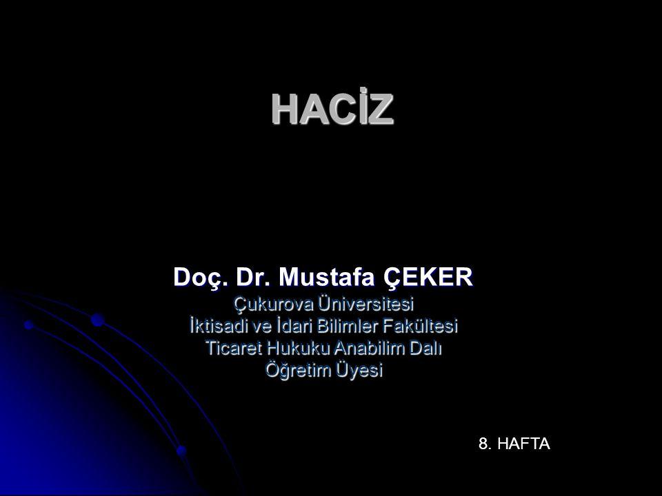HACİZ Doç. Dr. Mustafa ÇEKER Çukurova Üniversitesi