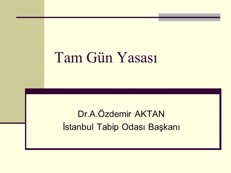 Dr.A.Özdemir AKTAN İstanbul Tabip Odası Başkanı