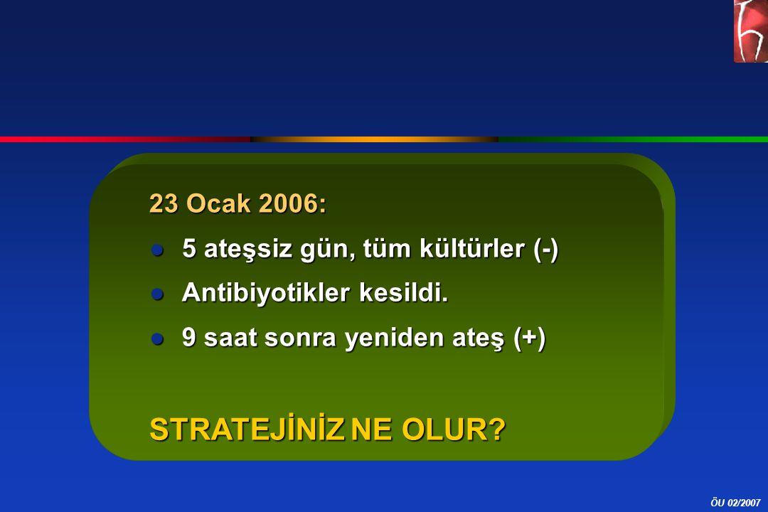 STRATEJİNİZ NE OLUR 23 Ocak 2006: 5 ateşsiz gün, tüm kültürler (-)