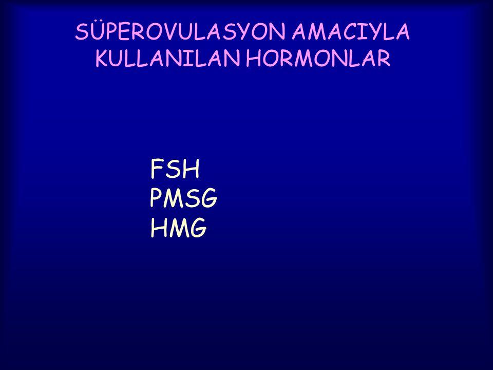 SÜPEROVULASYON AMACIYLA KULLANILAN HORMONLAR