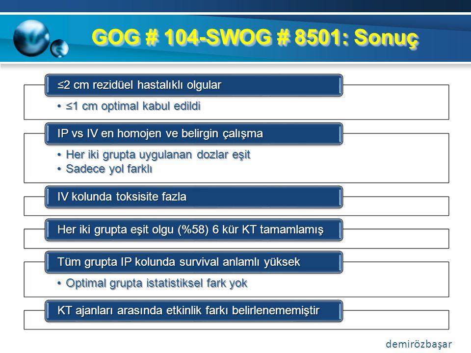 GOG # 104-SWOG # 8501: Sonuç ≤2 cm rezidüel hastalıklı olgular