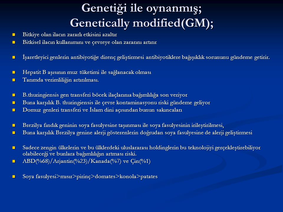 Genetiği ile oynanmış; Genetically modified(GM);