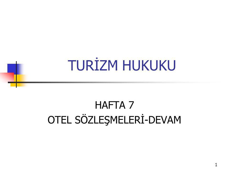 HAFTA 7 OTEL SÖZLEŞMELERİ-DEVAM