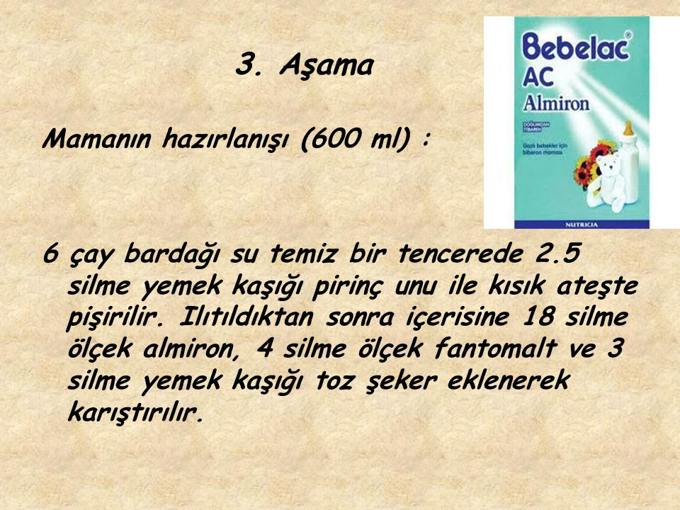 3. Aşama Mamanın hazırlanışı (600 ml) :