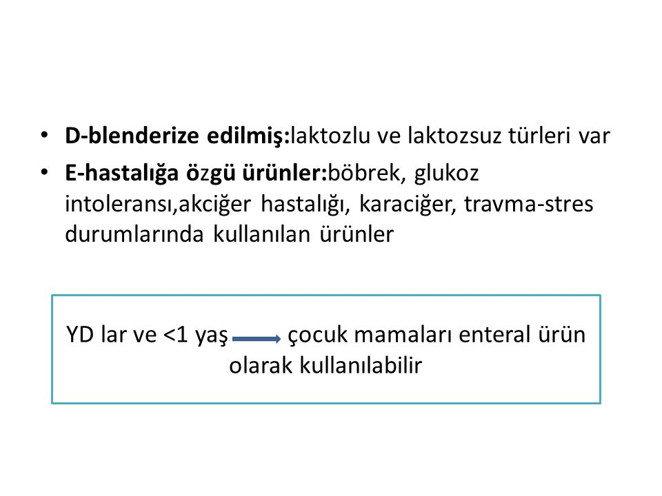 YD lar ve <1 yaş çocuk mamaları enteral ürün olarak kullanılabilir