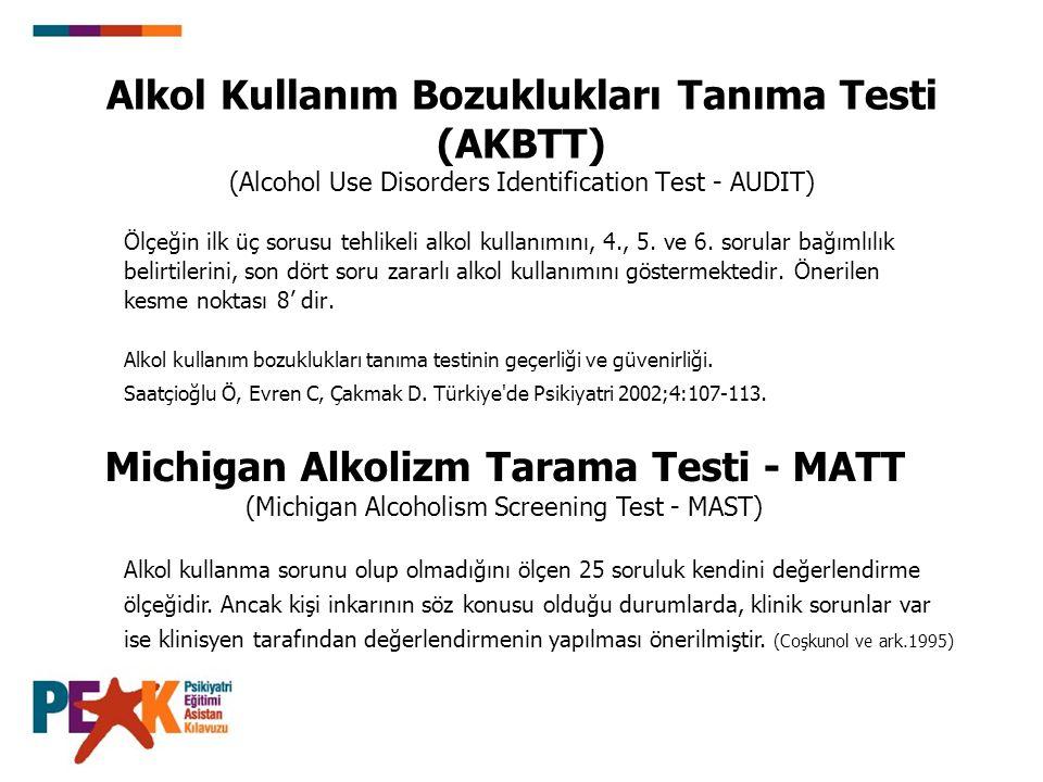 Alkol Kullanım Bozuklukları Tanıma Testi (AKBTT) (Alcohol Use Disorders Identification Test - AUDIT)