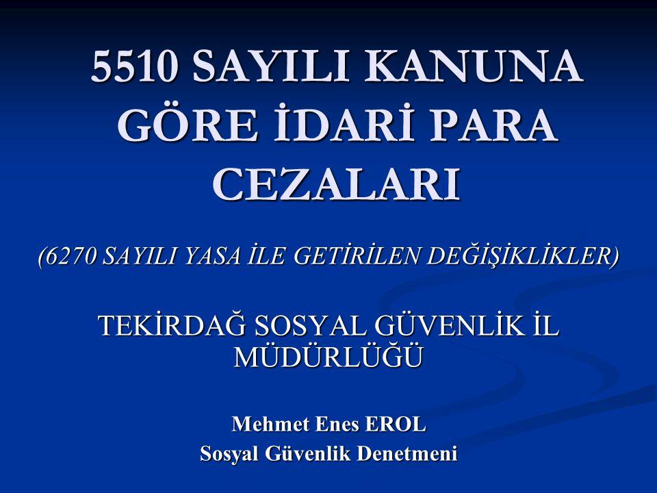 5510 SAYILI KANUNA GÖRE İDARİ PARA CEZALARI