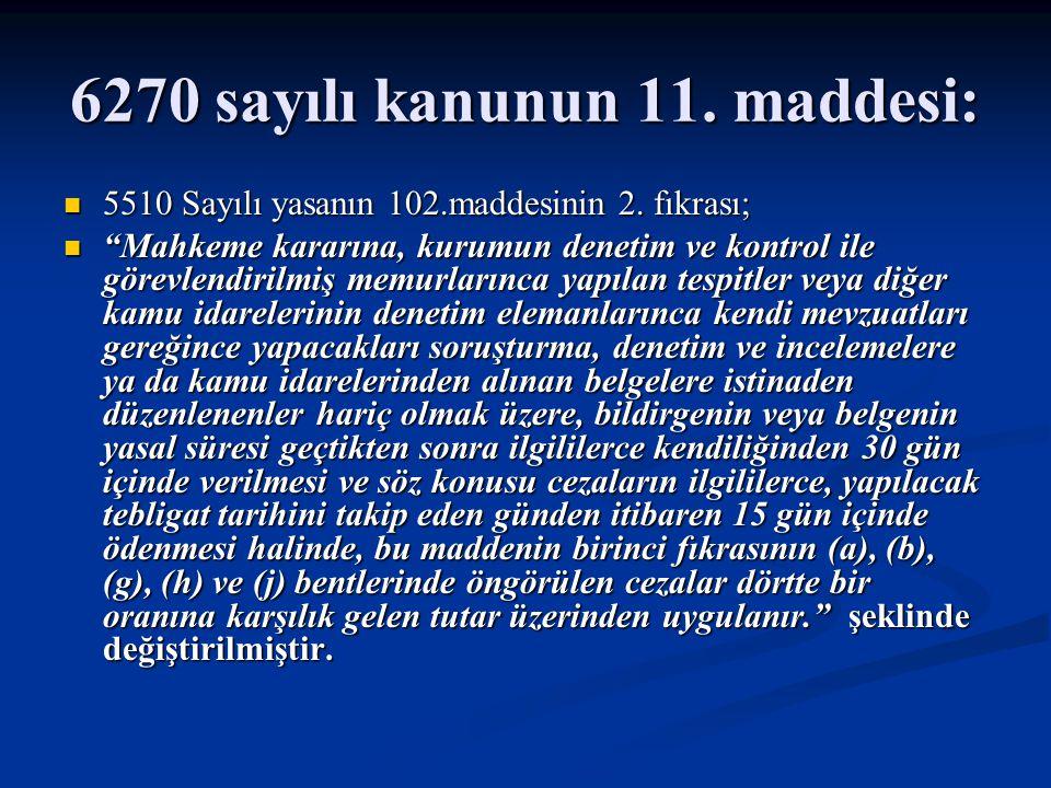 6270 sayılı kanunun 11. maddesi: