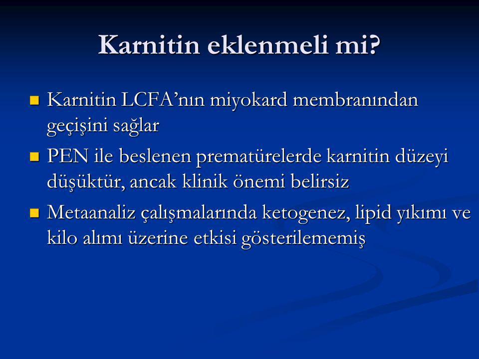 Karnitin eklenmeli mi Karnitin LCFA'nın miyokard membranından geçişini sağlar.