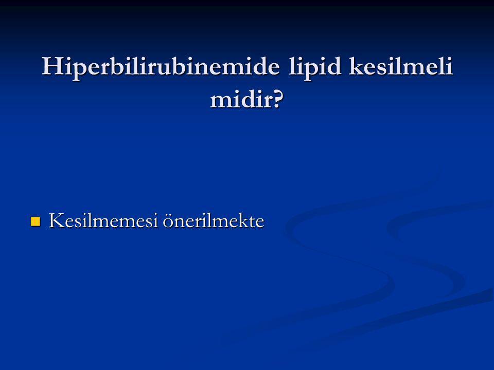 Hiperbilirubinemide lipid kesilmeli midir