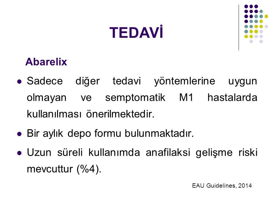 TEDAVİ Abarelix. Sadece diğer tedavi yöntemlerine uygun olmayan ve semptomatik M1 hastalarda kullanılması önerilmektedir.