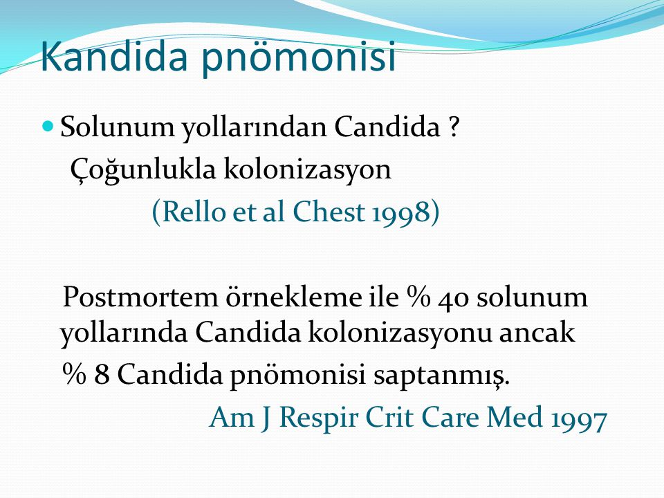 Kandida pnömonisi Solunum yollarından Candida