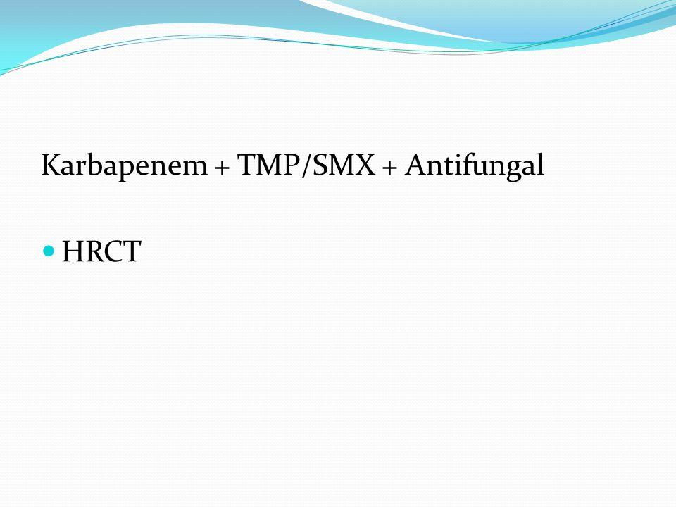 Karbapenem + TMP/SMX + Antifungal