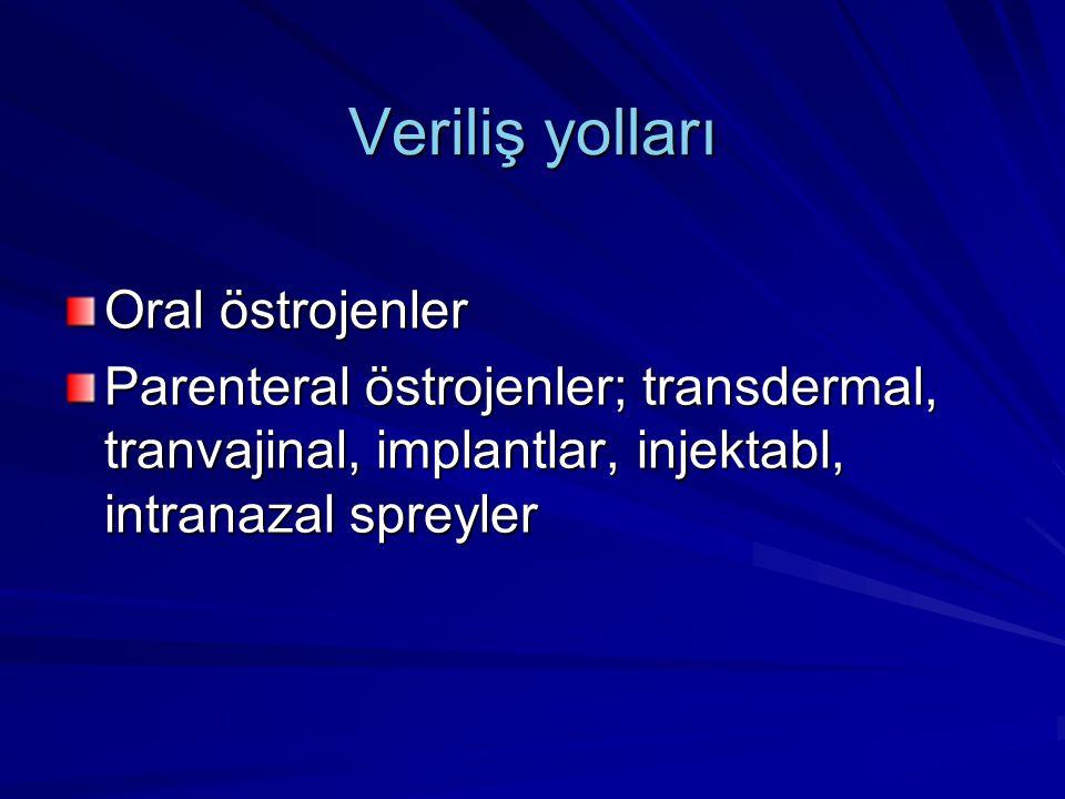 Veriliş yolları Oral östrojenler