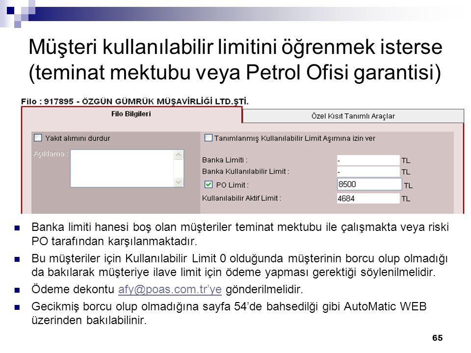 Müşteri kullanılabilir limitini öğrenmek isterse (teminat mektubu veya Petrol Ofisi garantisi)