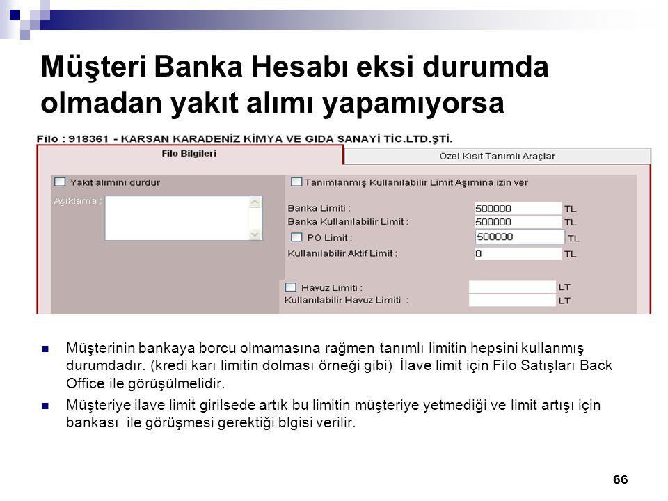 Müşteri Banka Hesabı eksi durumda olmadan yakıt alımı yapamıyorsa